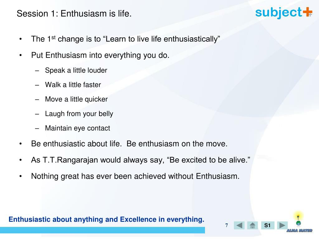 Session 1: Enthusiasm is life.