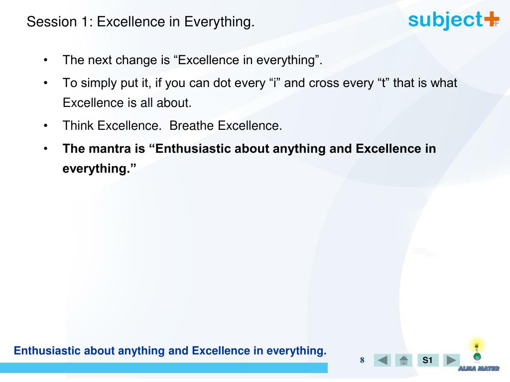 Session 1: Excellence in Everything.