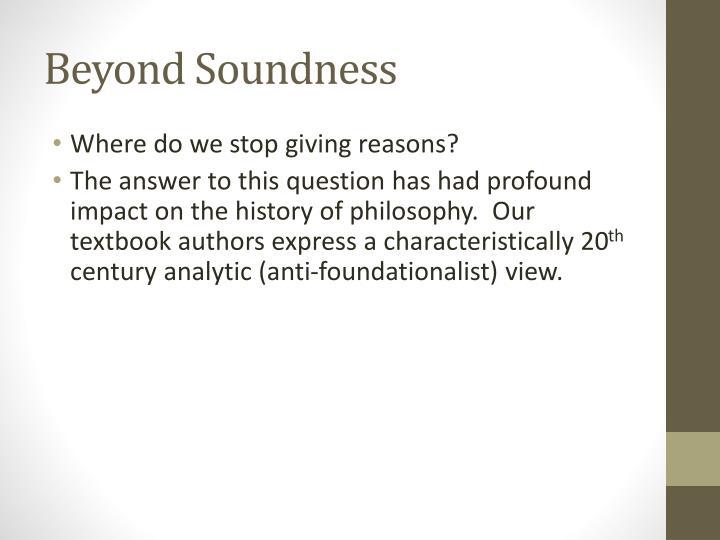 Beyond Soundness