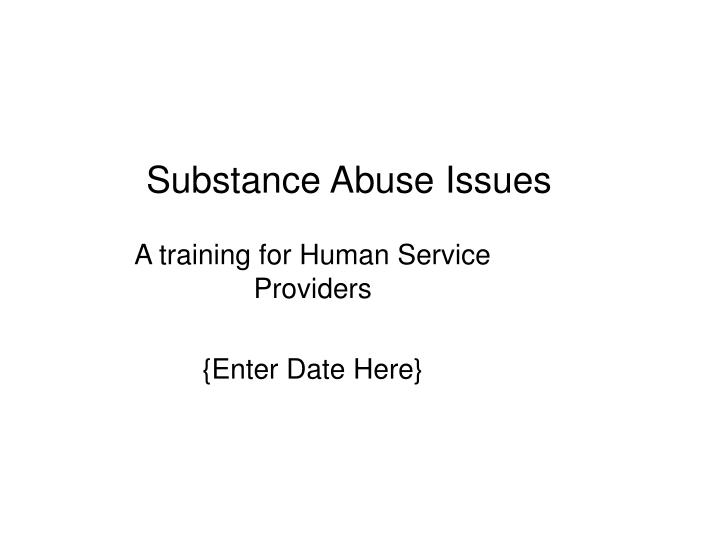 an introduction to the issue of substance abuse Substance abuse and its effect on women contents introduction substance abuse is not an issue that can be.