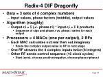 radix 4 dif dragonfly