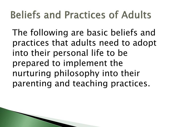 Beliefs and Practices of Adults