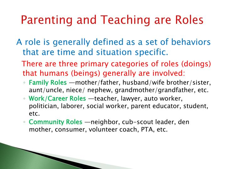 Parenting and Teaching are Roles