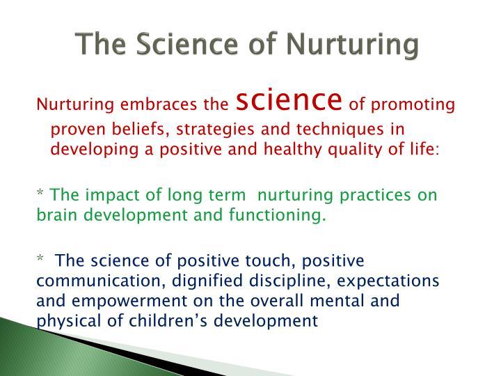 The Science of Nurturing