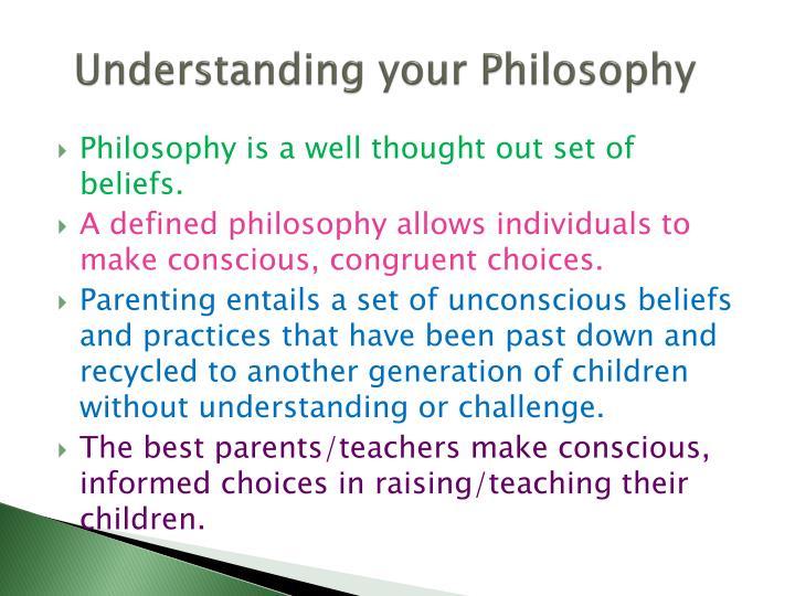 Understanding your philosophy