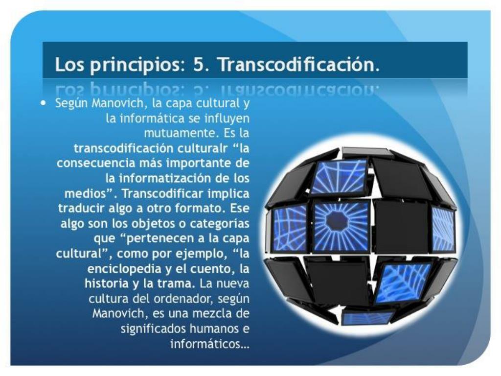 Los principios: 5. Transcodificación.