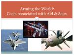 arming the world costs associated with aid sales