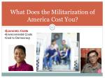 what does the militarization of america cost you