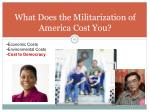 what does the militarization of america cost you49