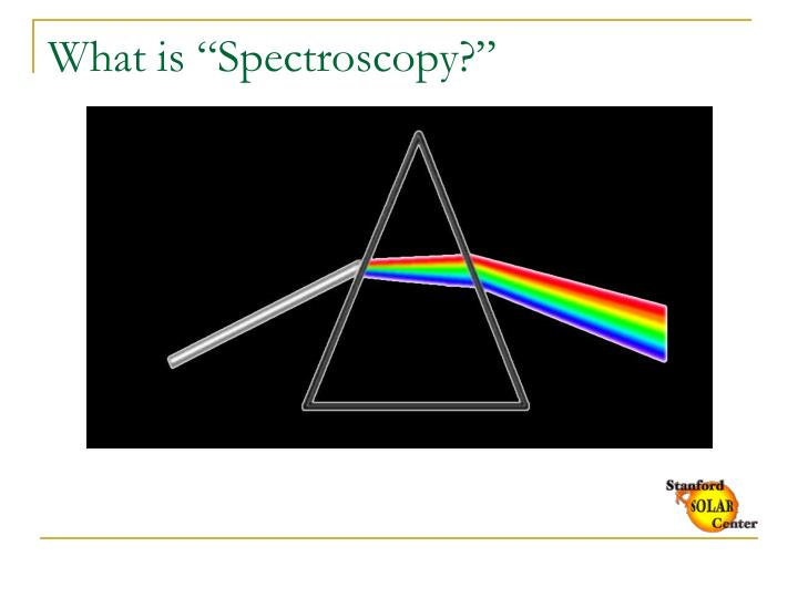 What is spectroscopy