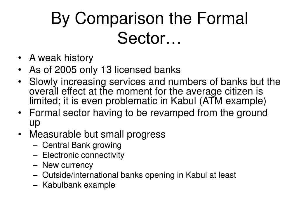 By Comparison the Formal Sector…