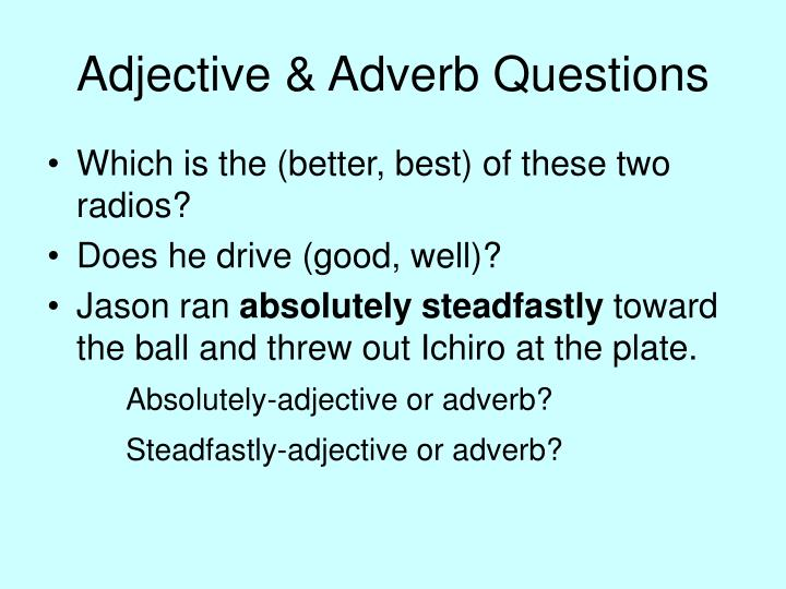 adjective and adverb questions