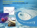 forced decisions with unknown consequences create risk instability and uncertainty