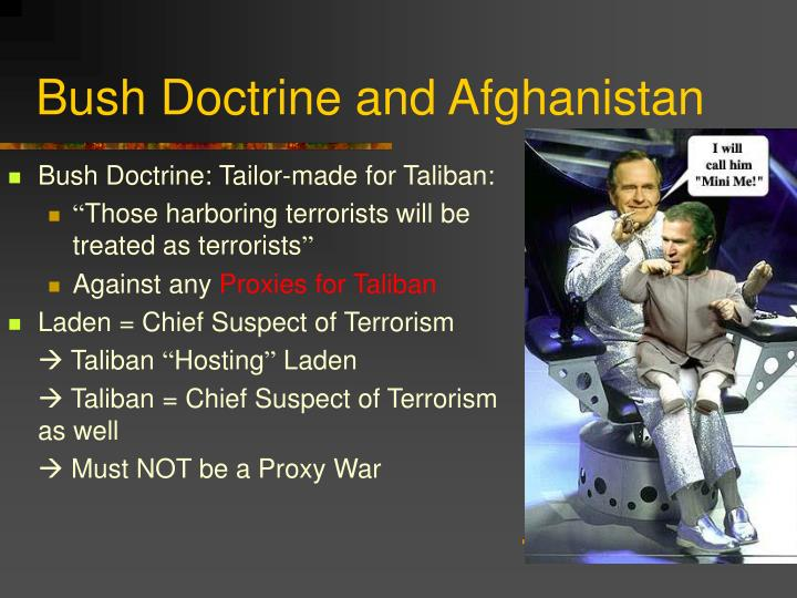 bush doctrine In the last few weeks, the bush administration has underscored its commitment to pre-emption—striking an enemy before it can strike us the administration argues that in an age of senseless and catastrophic terrorism, we do not have the luxury of waiting to attack until we are hit first, and that.