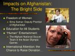 impacts on afghanistan the bright side
