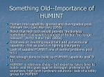 something old importance of humint