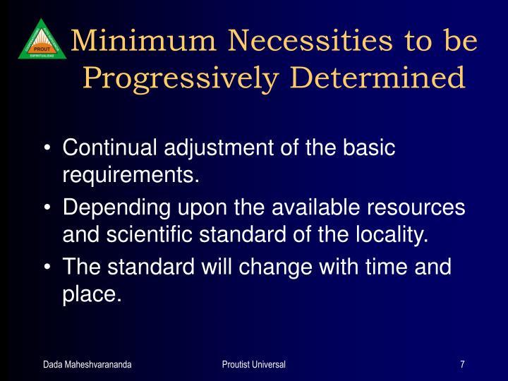 Minimum Necessities to be Progressively Determined