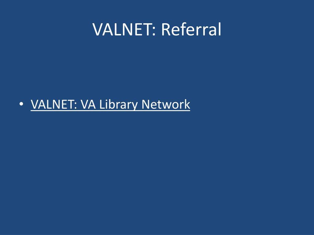 VALNET: Referral