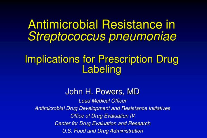 antimicrobial resistance in streptococcus pneumoniae implications for prescription drug labeling n.