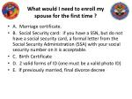 what would i need to enroll my spouse for the first time