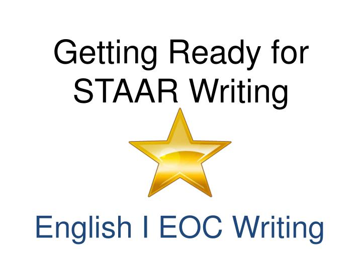 Ppt getting ready for staar writing powerpoint presentation id getting ready for staar writing malvernweather Images