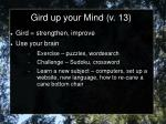 gird up your mind v 13