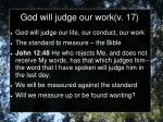 god will judge our work v 17
