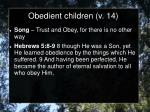 obedient children v 14