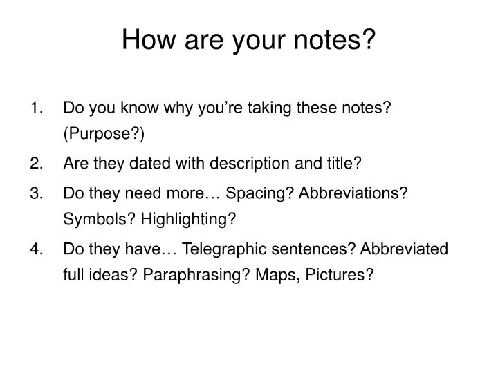 How are your notes?