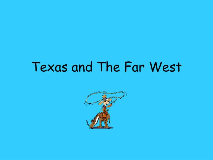 texas and the far west n.
