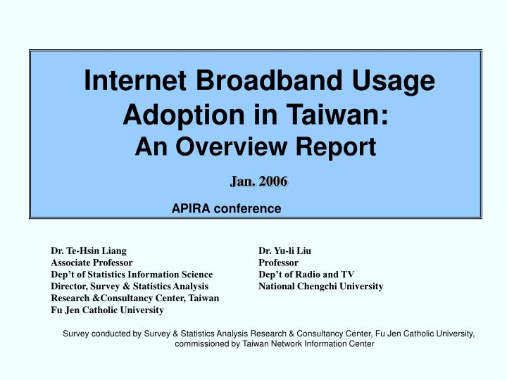 internet broadband usage adoption in taiwan an overview report j an 200 6 n.