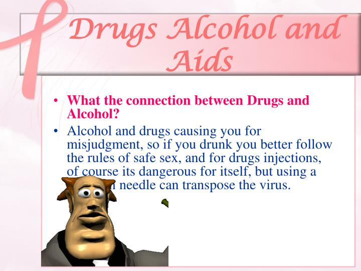 Drugs Alcohol and Aids