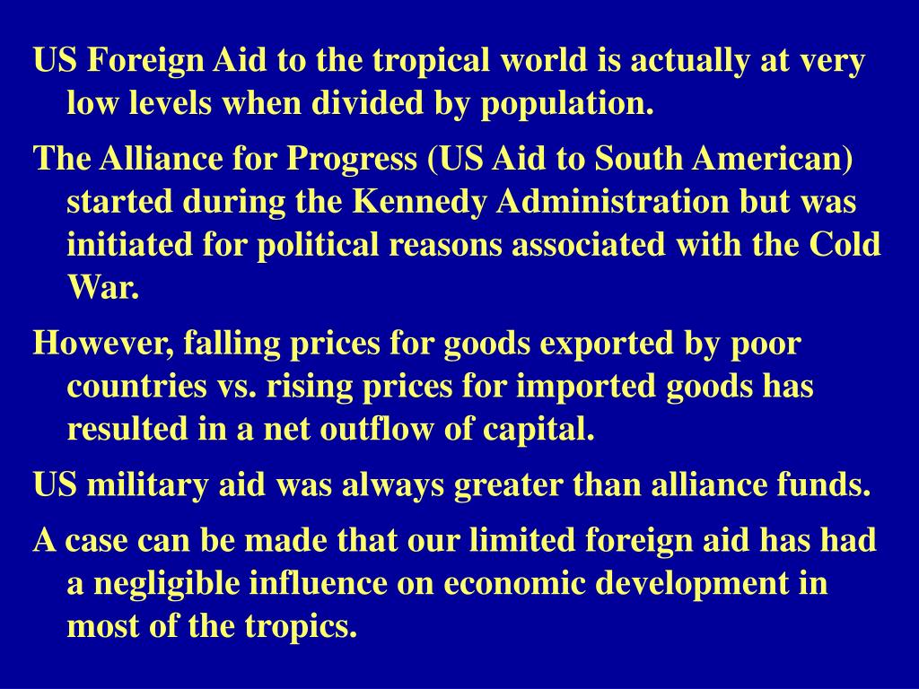 US Foreign Aid to the tropical world is actually at very low levels when divided by population.
