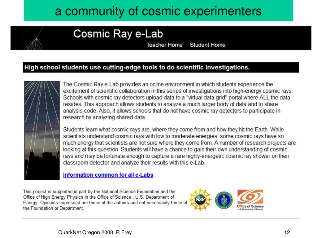a community of cosmic experimenters