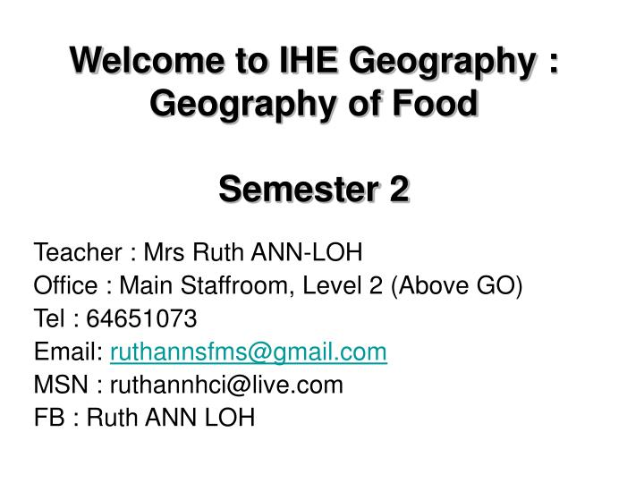 welcome to ihe geography geography of food semester 2 n.