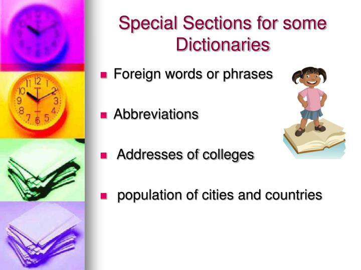 Special Sections for some Dictionaries