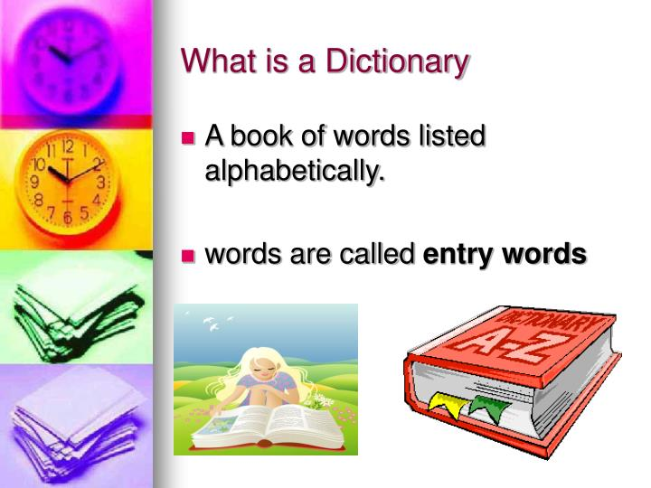What is a dictionary