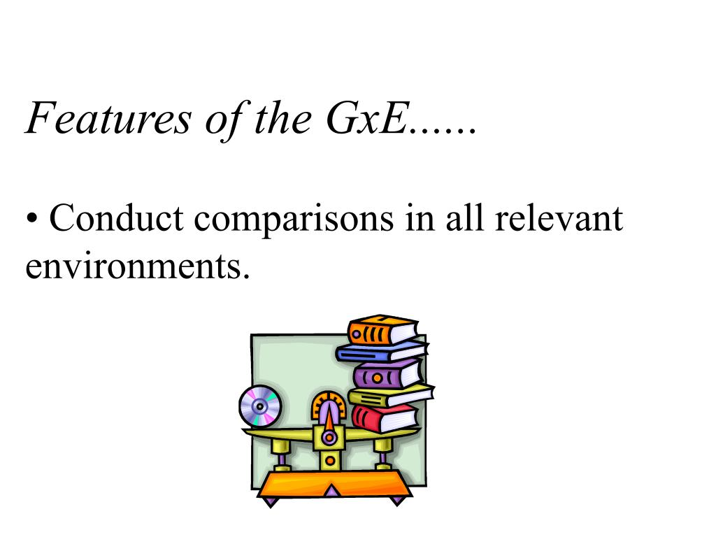 Features of the GxE......