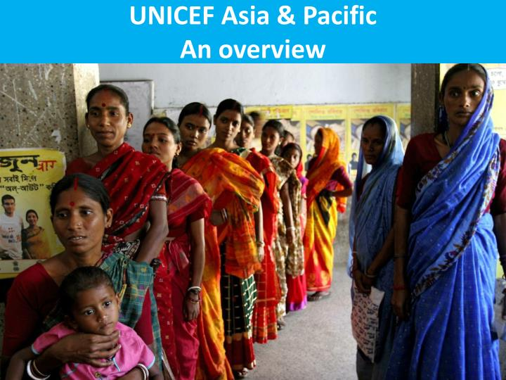 unicef asia pacific an overview n.