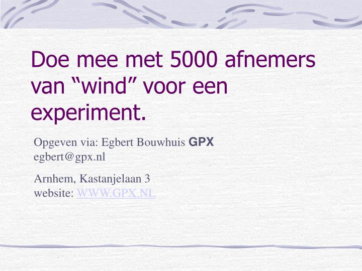 """Doe mee met 5000 afnemers van """"wind"""" voor een experiment."""