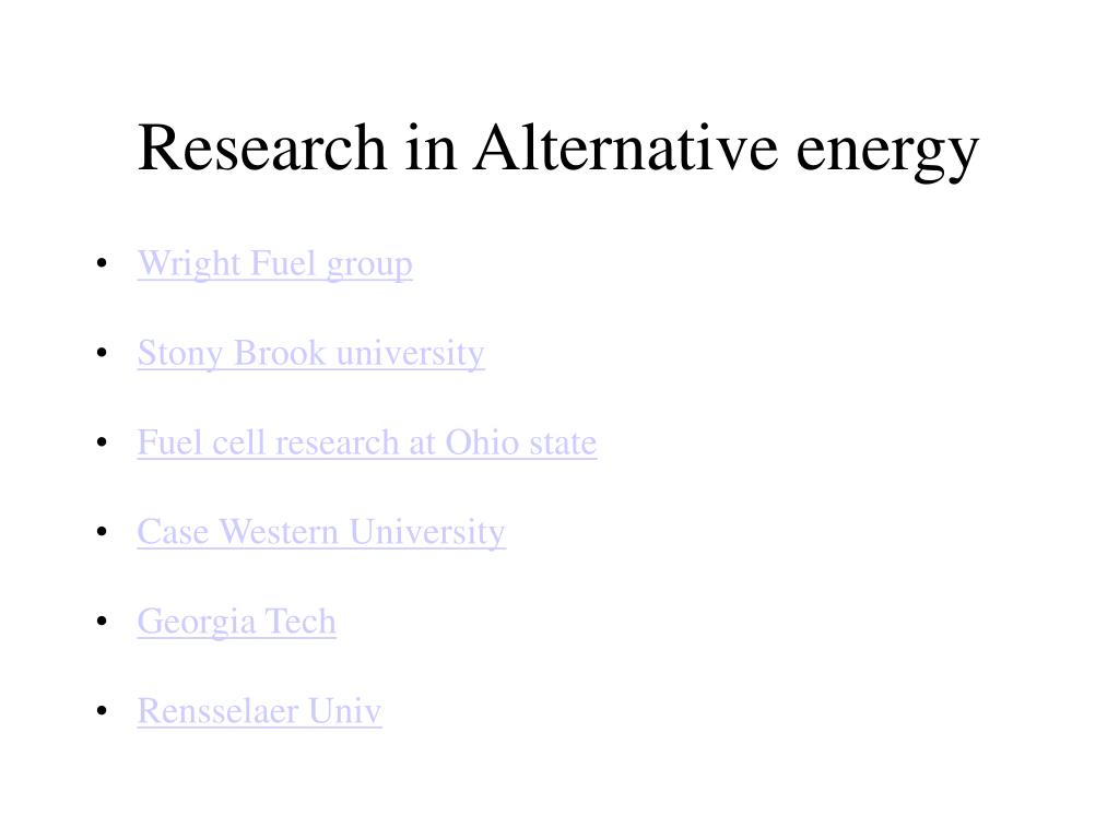 Research in Alternative energy