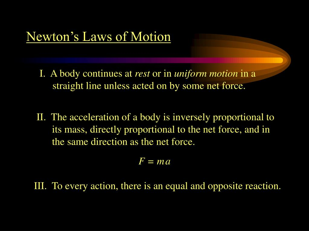II.  The acceleration of a body is inversely proportional to