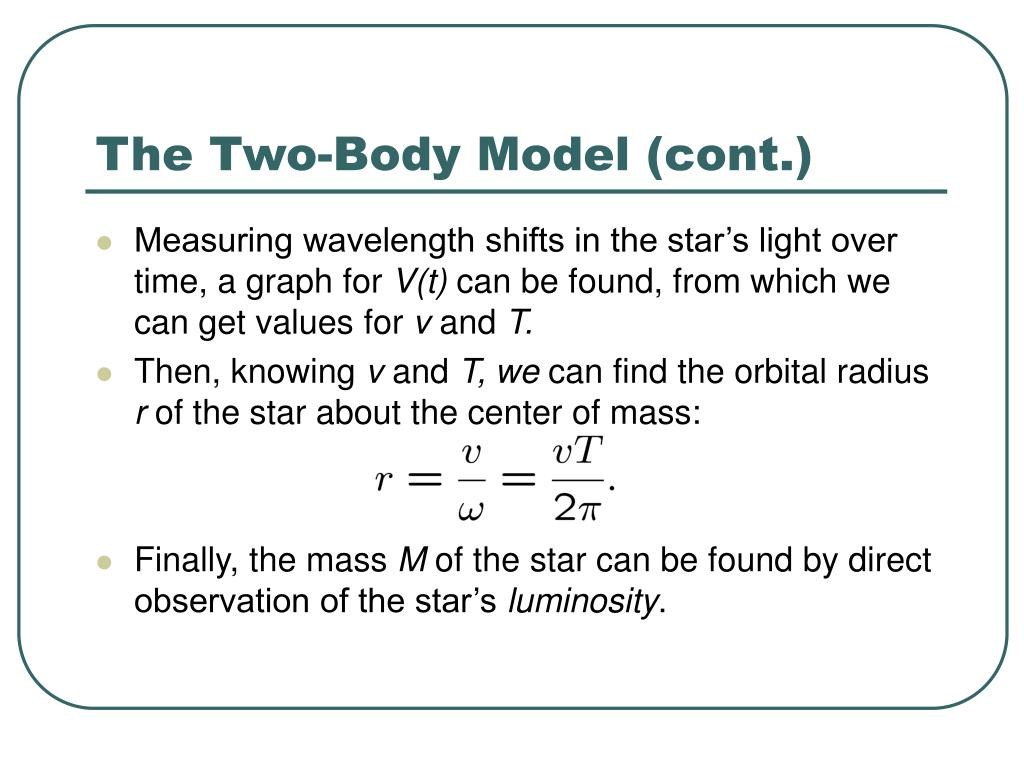 The Two-Body Model (cont.)