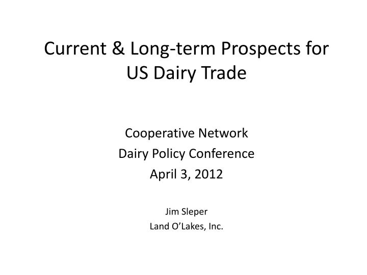 Current long term prospects for us dairy trade