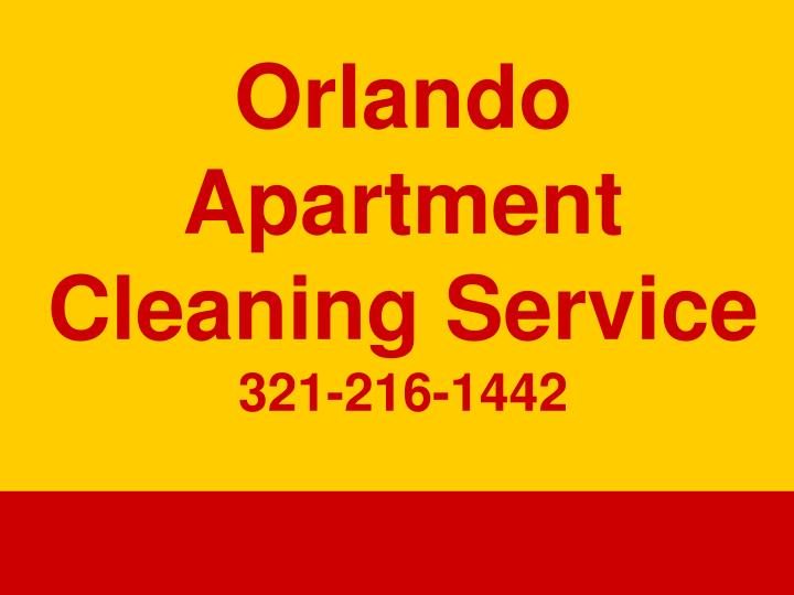 orlando apartment cleaning service 321 216 1442 n.