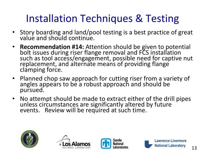 Installation Techniques & Testing