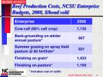 beef production costs ncsu enterprise budgets 2008 head sold70
