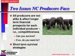 two issues nc producers face
