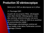 production 3d st r oscopique19