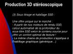production 3d st r oscopique21